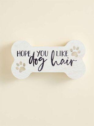 Hope You Like Dog Hair Block Sign - A'Beautiful Soul