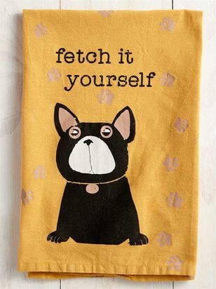 Fetch It Yourself Dish Towel - A'Beautiful Soul
