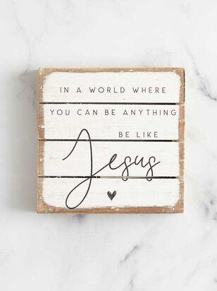 Be Like Jesus Box Sign - A'Beautiful Soul