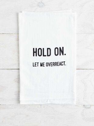 Let Me Overreact Hand Towel - A'Beautiful Soul