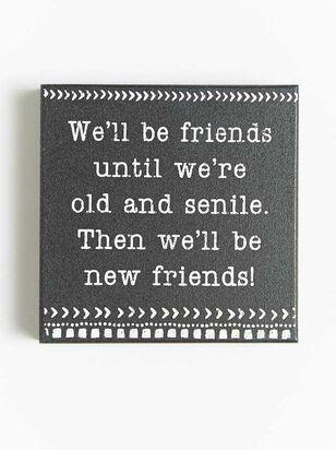 New Friends Block Sign - A'Beautiful Soul