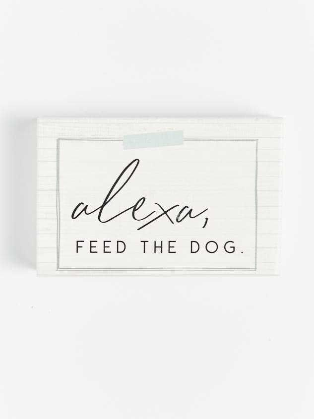 Alexa, Feed the Dog Block Sign - A'Beautiful Soul