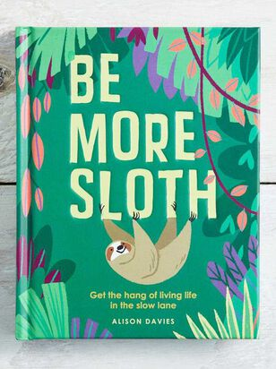Be More Sloth - A'Beautiful Soul